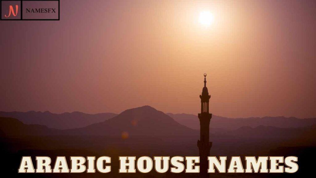 Arabic House Names,