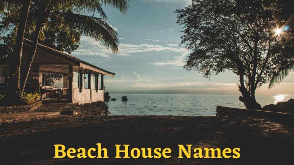 Beach House Names,