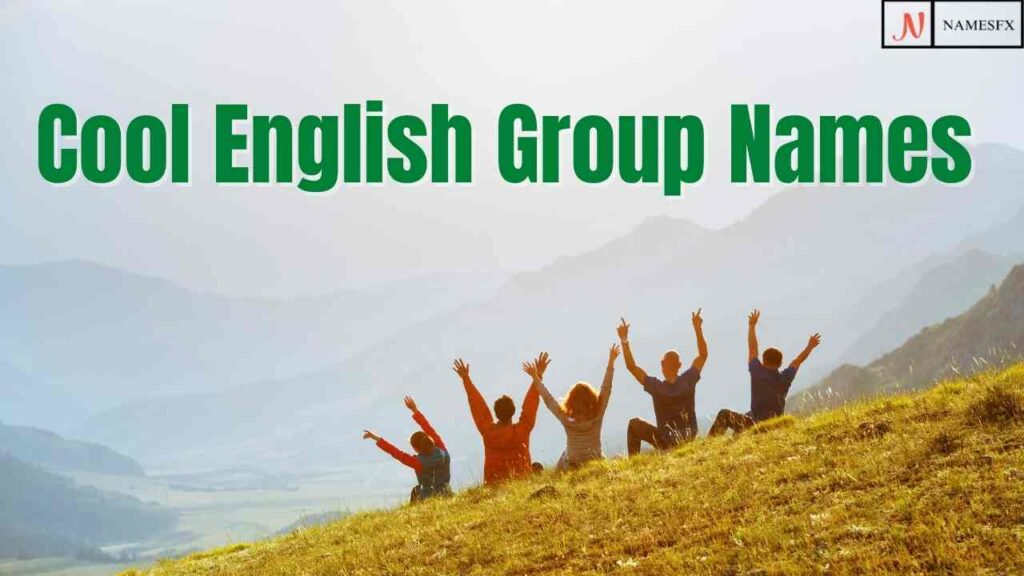 Cool Group Names, Cool Group Names for English Speakers