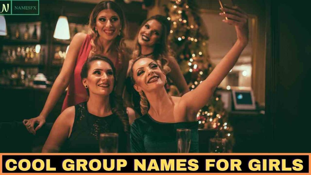 Cool Group Names For Girls