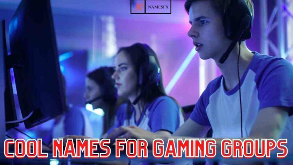 Cool Names For Gaming Groups