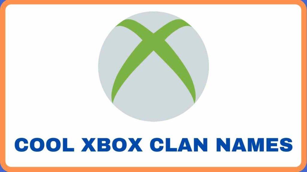 Cool XBOX Clan Names