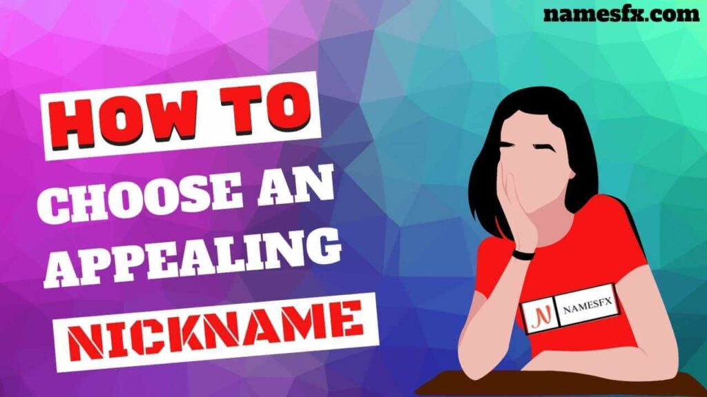 HOW TO CHOOSE AN APPEALING NICKNAME,