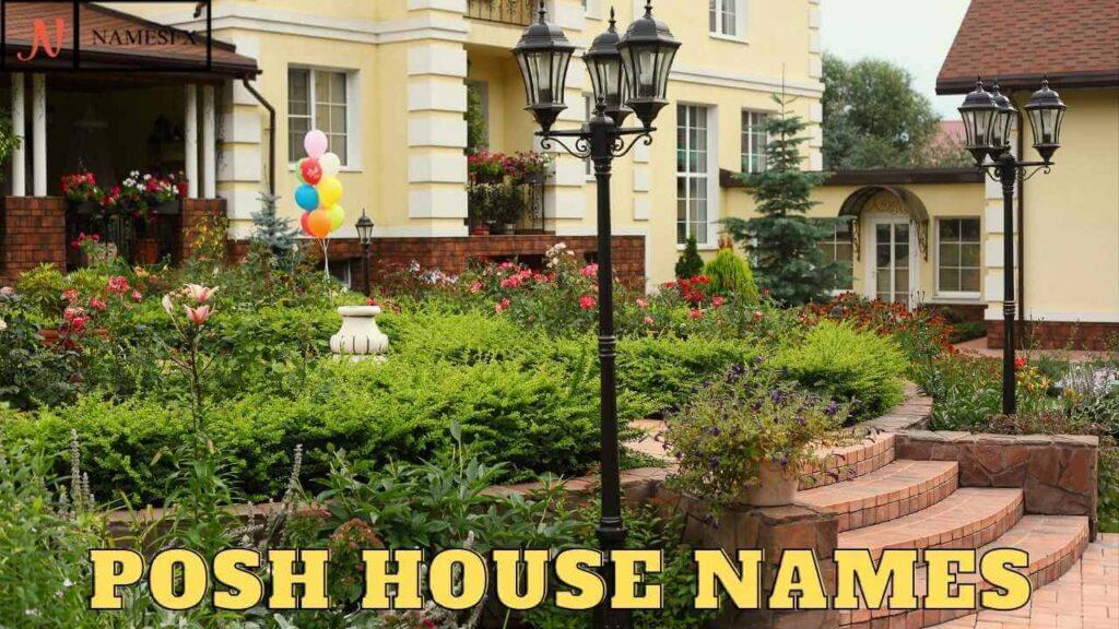 Posh House NAMES,